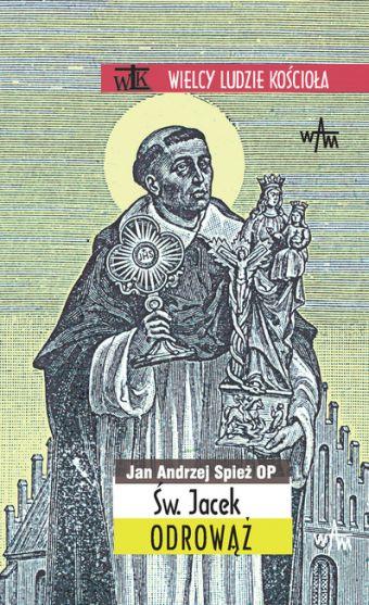 Czytaj więcej: Św. Jacek Odrowąż